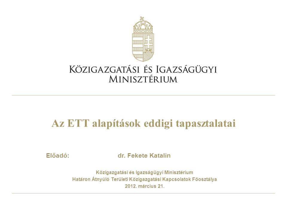 Az ETT alapítások eddigi tapasztalatai Előadó: dr.