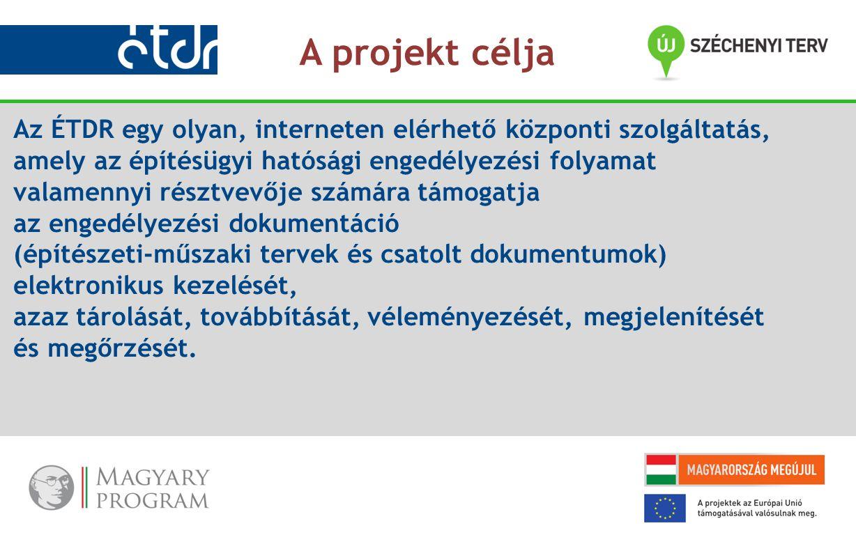 Az ÉTDR egy olyan, interneten elérhető központi szolgáltatás, amely az építésügyi hatósági engedélyezési folyamat valamennyi résztvevője számára támog