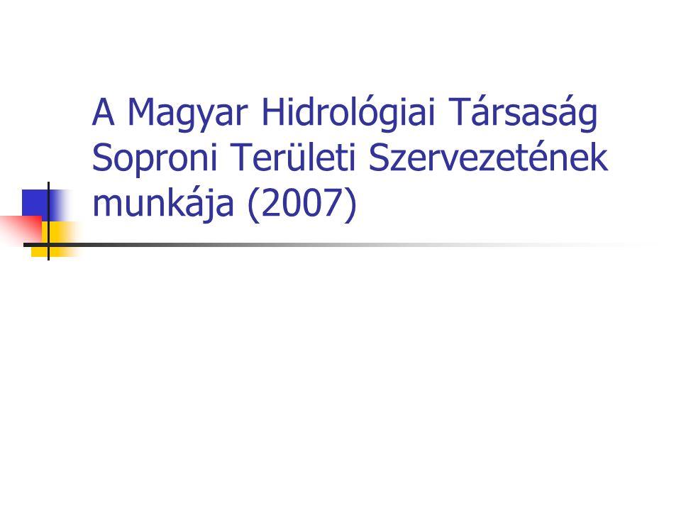 A Magyar Hidrológiai Társaság Soproni Területi Szervezetének munkája (2007)