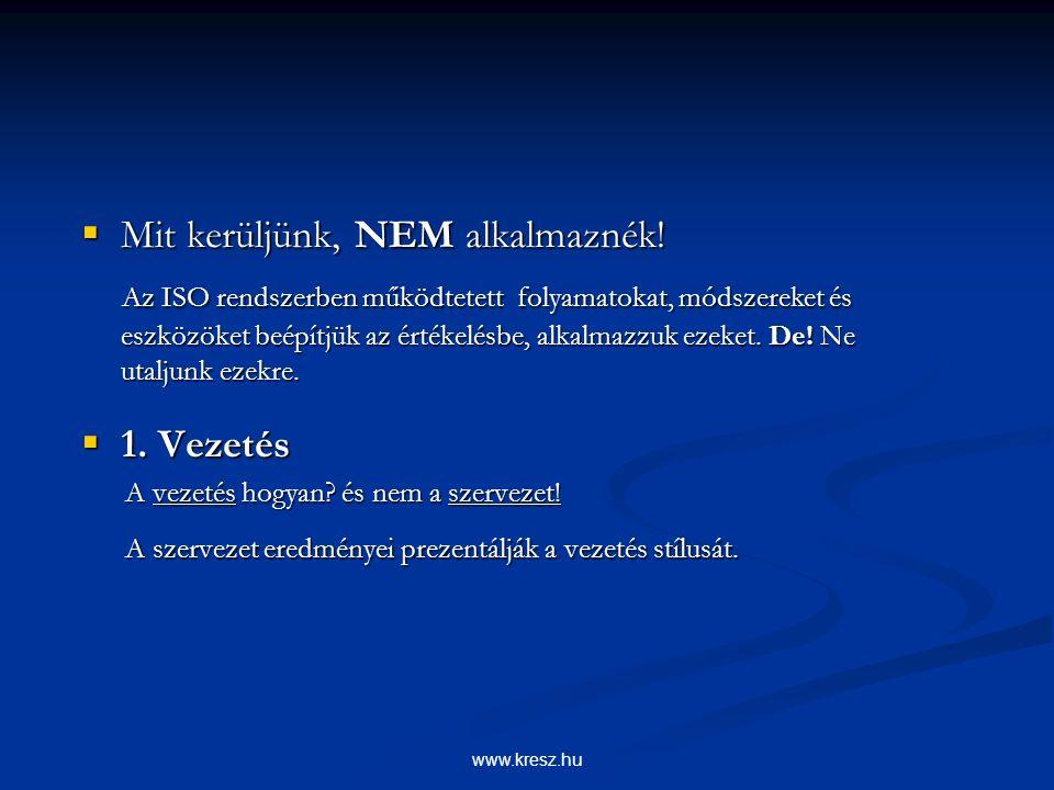 www.kresz.hu Kiinduló adat: Kiinduló adat: Vevői elégedettség mérése: fejlesztendő terület az angol üzleti nyelv alkalmazása Vevői elégedettség mérése: fejlesztendő terület az angol üzleti nyelv alkalmazása  Adottság (módszer) 3.