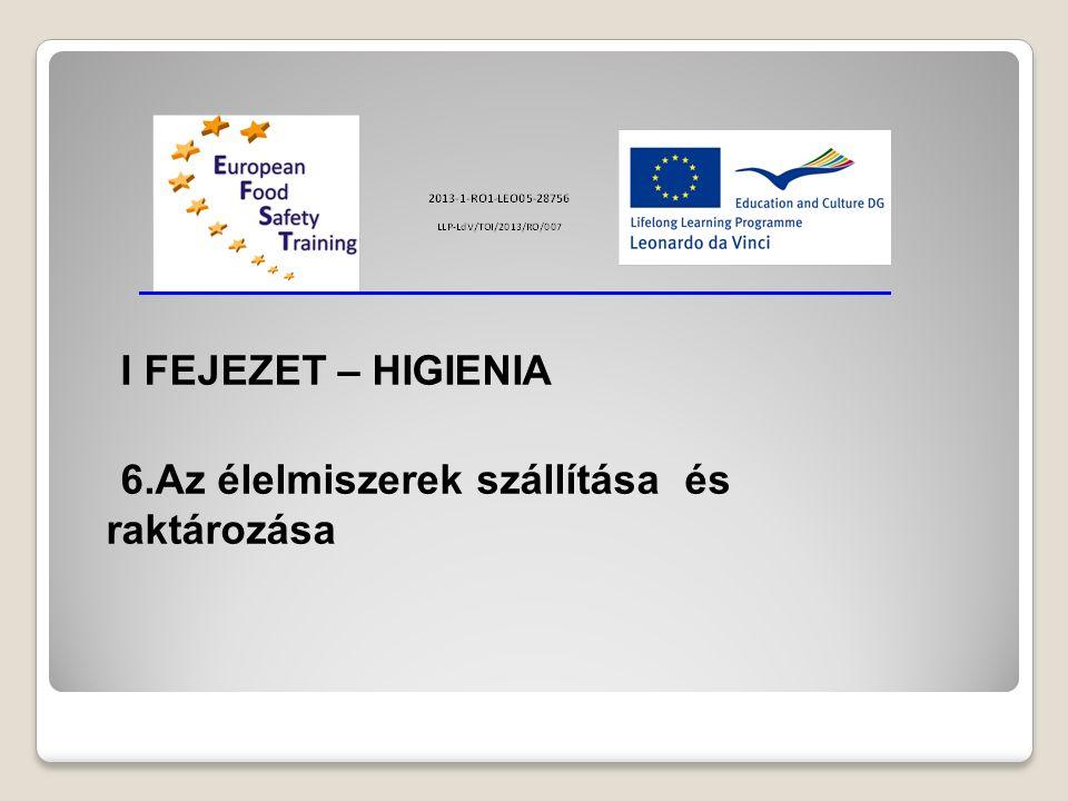 I FEJEZET – HIGIENIA 6.Az élelmiszerek szállítása és raktározása
