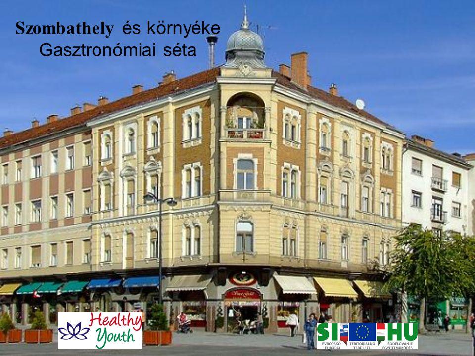 Szombathely és környéke Gasztronómiai séta