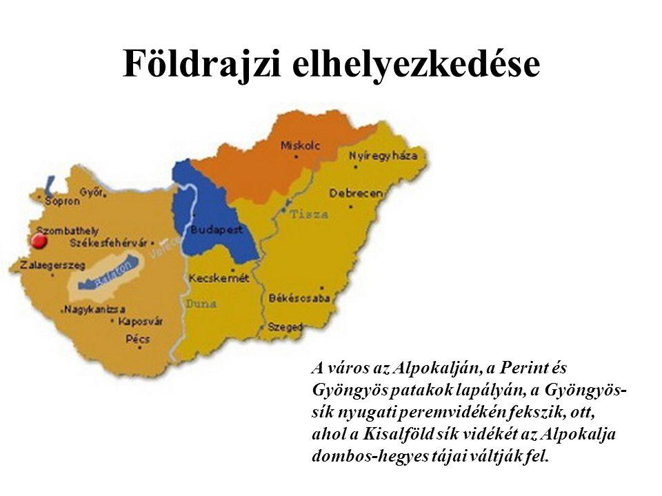 Földrajzi elhelyezkedése A város az Alpokalján, a Perint és Gyöngyös patakok lapályán, a Gyöngyös- sík nyugati peremvidékén fekszik, ott, ahol a Kisalföld sík vidékét az Alpokalja dombos-hegyes tájai váltják fel.