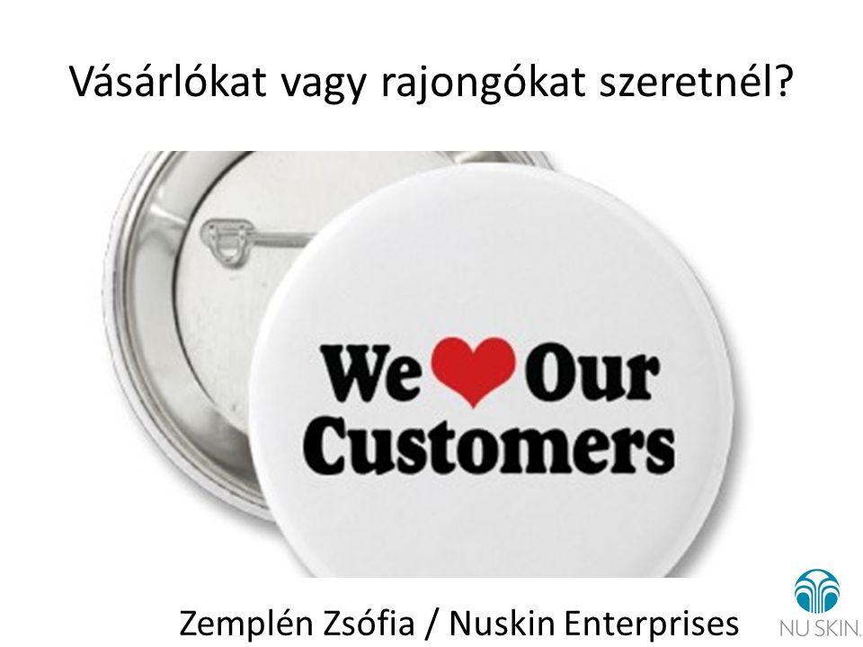 Vásárlókat vagy rajongókat szeretnél Zemplén Zsófia / Nuskin Enterprises