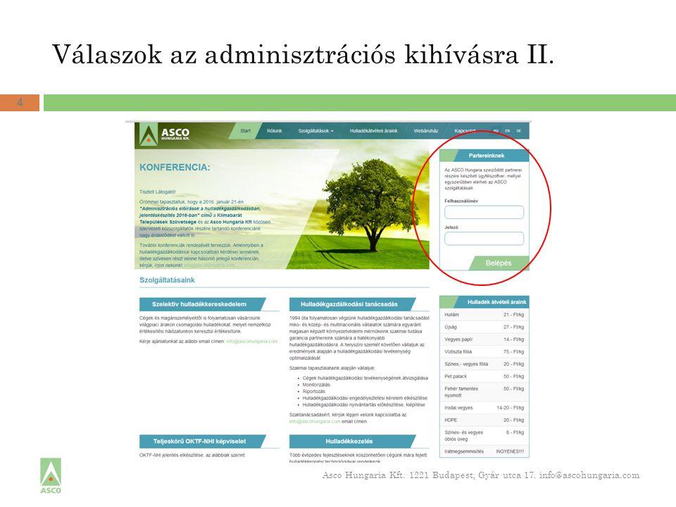 Válaszok az adminisztrációs kihívásra II. 4 Asco Hungaria Kft. 1221 Budapest, Gyár utca 17. info@ascohungaria.com