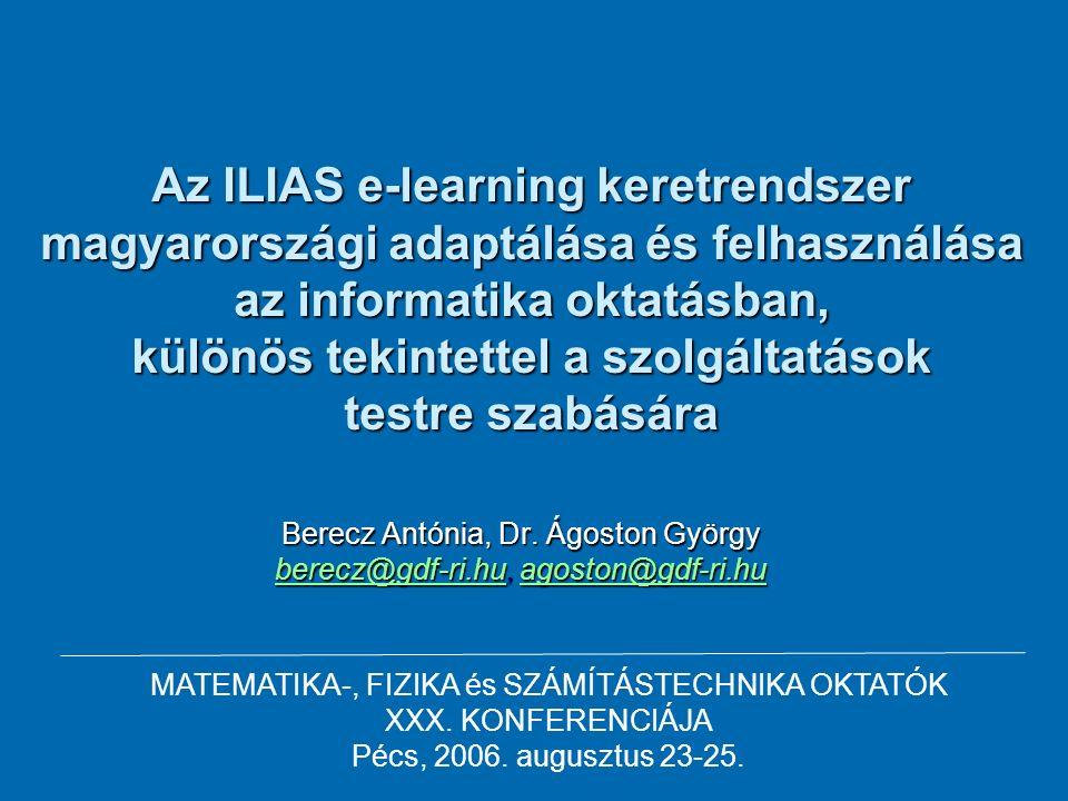 Az ILIAS e-learning keretrendszer magyarországi adaptálása és felhasználása az informatika oktatásban, különös tekintettel a szolgáltatások testre sza