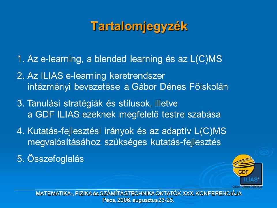 Tartalomjegyzék 1.Az e-learning, a blended learning és az L(C)MS 2.Az ILIAS e-learning keretrendszer intézményi bevezetése a Gábor Dénes Főiskolán 3.