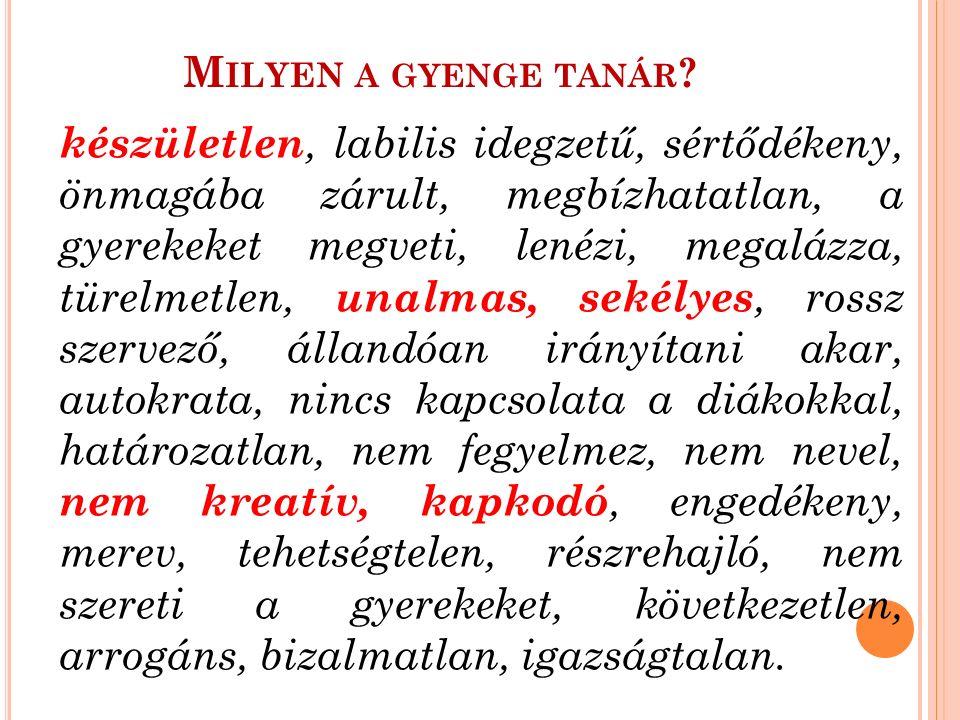 M ILYEN A GYENGE TANÁR .