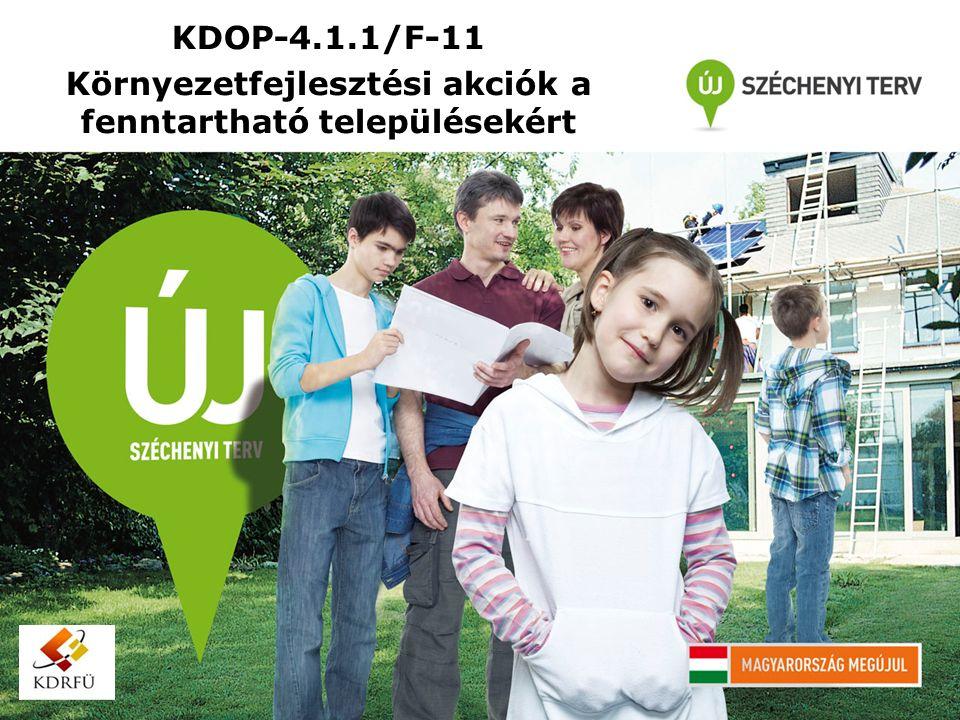 KDOP-4.1.1/F-11 Környezetfejlesztési akciók a fenntartható településekért