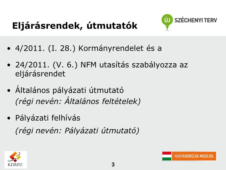 4/2011. (I. 28.) Kormányrendelet és a 24/2011. (V. 6.) NFM utasítás szabályozza az eljárásrendet Általános pályázati útmutató (régi nevén: Általános f