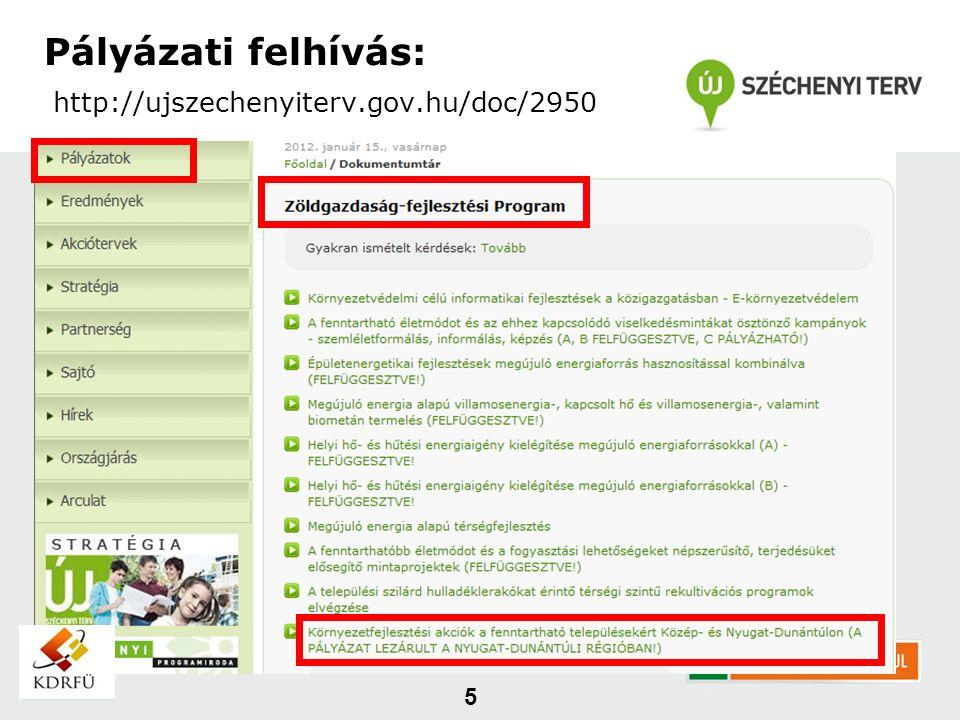 Pályázati felhívás: http://ujszechenyiterv.gov.hu/doc/2950 5