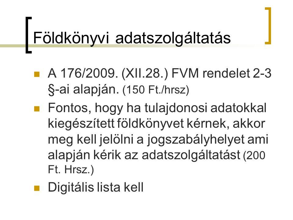 Földkönyvi adatszolgáltatás A 176/2009. (XII.28.) FVM rendelet 2-3 §-ai alapján.