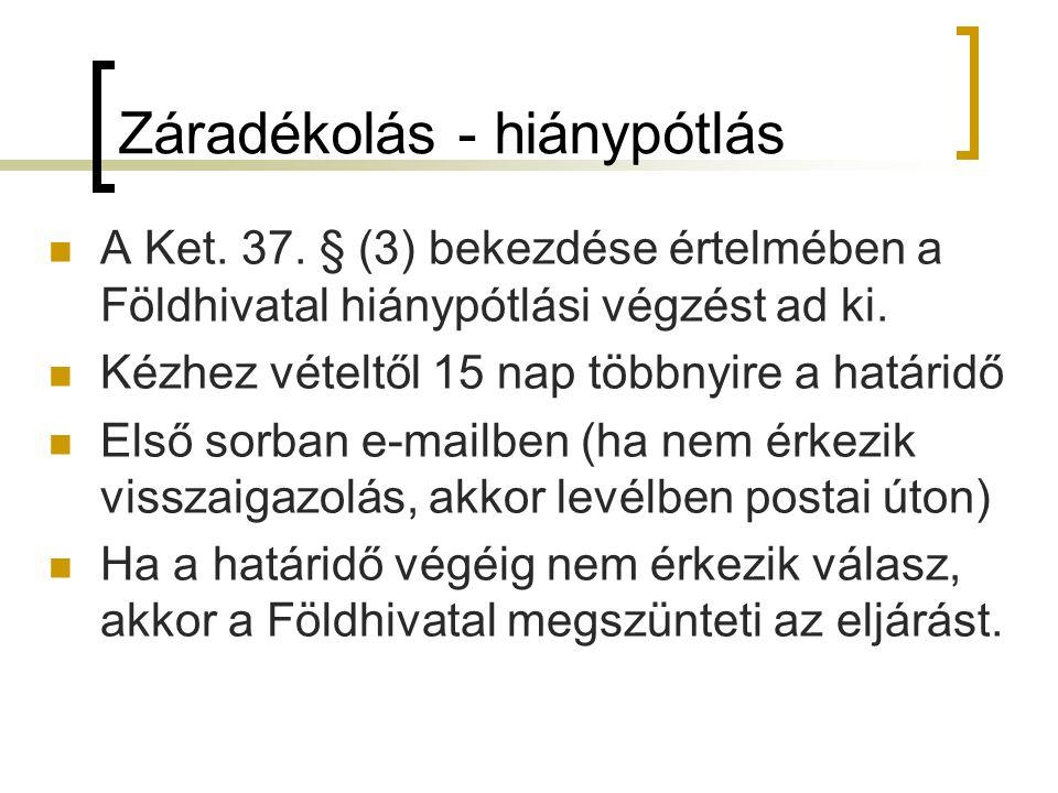 Záradékolás - hiánypótlás A Ket. 37.