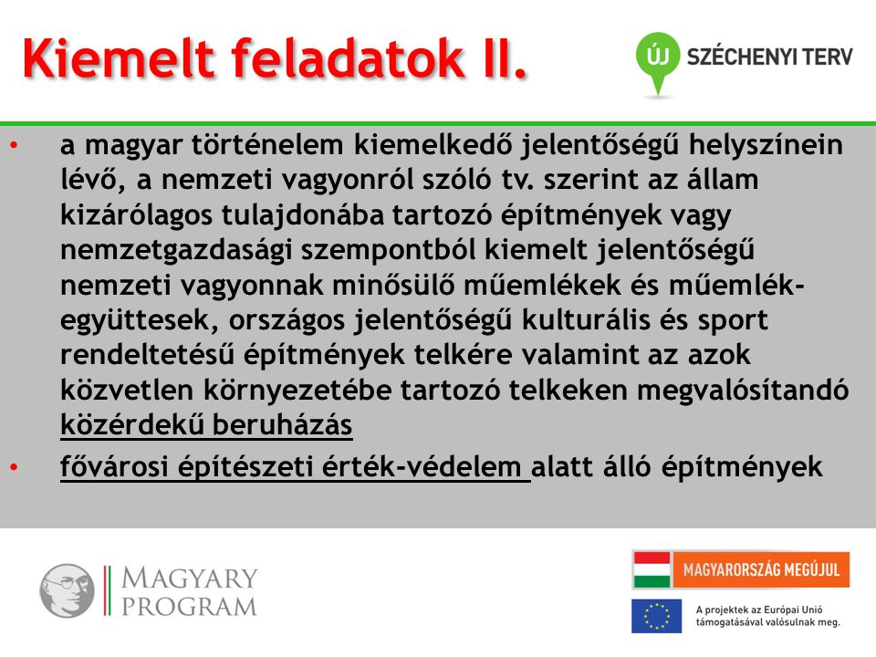 a magyar történelem kiemelkedő jelentőségű helyszínein lévő, a nemzeti vagyonról szóló tv. szerint az állam kizárólagos tulajdonába tartozó építmények