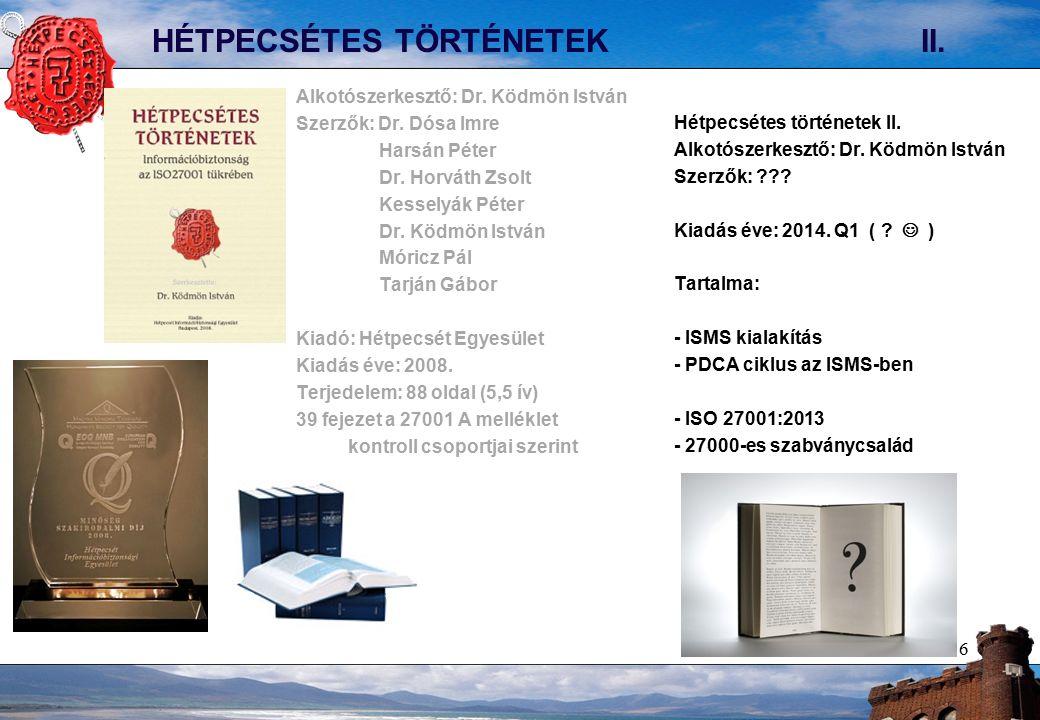 6 HÉTPECSÉTES TÖRTÉNETEK II. Alkotószerkesztő: Dr.