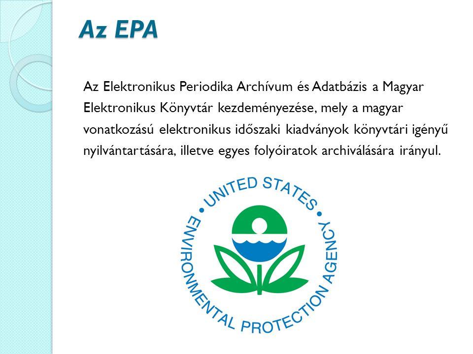 Az EPA Az Elektronikus Periodika Archívum és Adatbázis a Magyar Elektronikus Könyvtár kezdeményezése, mely a magyar vonatkozású elektronikus időszaki kiadványok könyvtári igényű nyilvántartására, illetve egyes folyóiratok archiválására irányul.