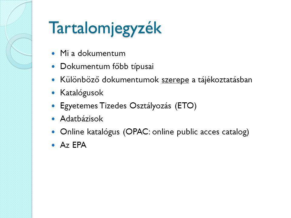 Egyetemes Tizedes Osztályozás (ETO) Az ETO főosztályai: 0 általános művek 1 Filozófia 2 Vallás 3 Társadalomtudományok 5 Természettudományok 6 Alkalmazott tudományok.