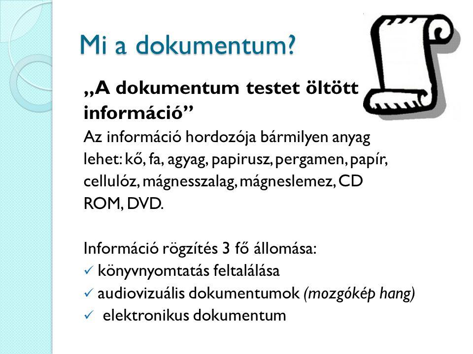 Dokumentumok főbb típusai Előállítás módja szerint: nyomtatott elektronikus Tartalom szerint: elsődleges (primer) dokumentum: a tudományos kutatás és fejlesztés eredményeiről első ízben adják közre a keletkező információkat.
