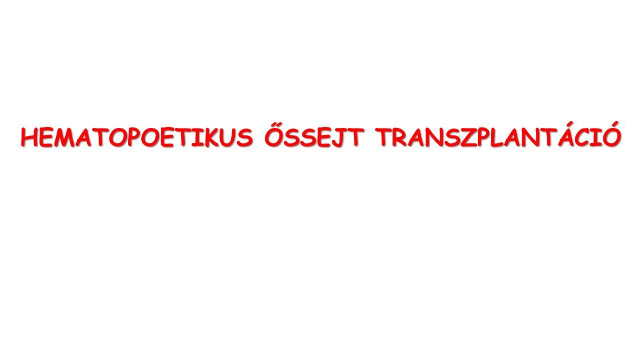 HEMATOPOETIKUS ŐSSEJT TRANSZPLANTÁCIÓ