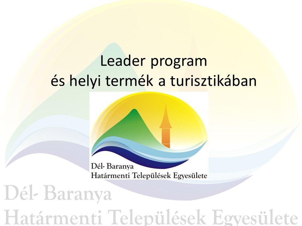 Leader program és helyi termék a turisztikában