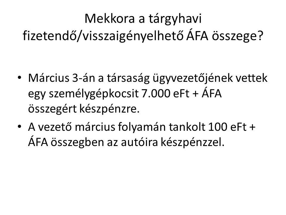 Mekkora a tárgyhavi fizetendő/visszaigényelhető ÁFA összege.