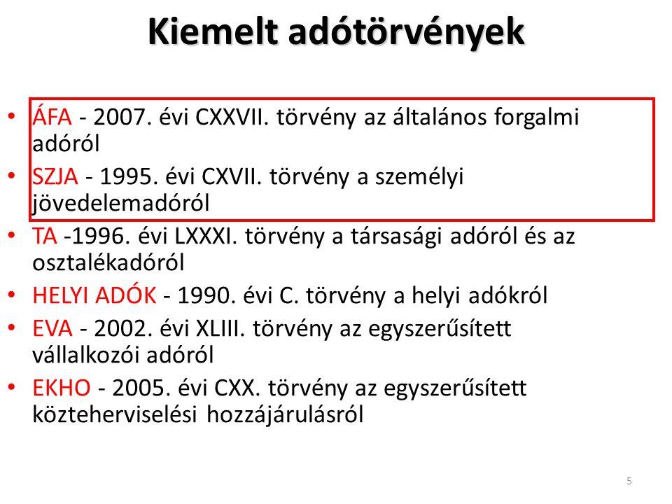 Kiemelt adótörvények ÁFA - 2007. évi CXXVII. törvény az általános forgalmi adóról SZJA - 1995.