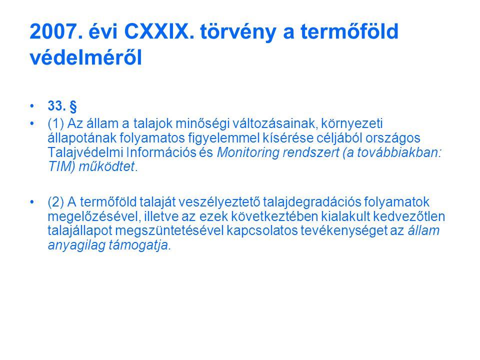 2007. évi CXXIX. törvény a termőföld védelméről 33.
