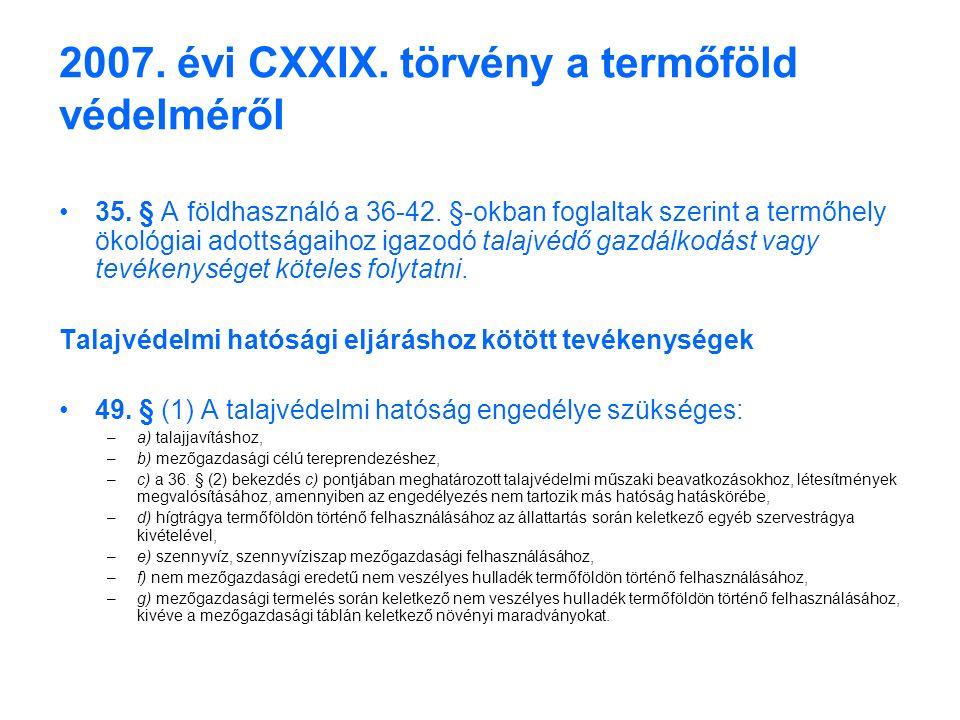 2007. évi CXXIX. törvény a termőföld védelméről 35.