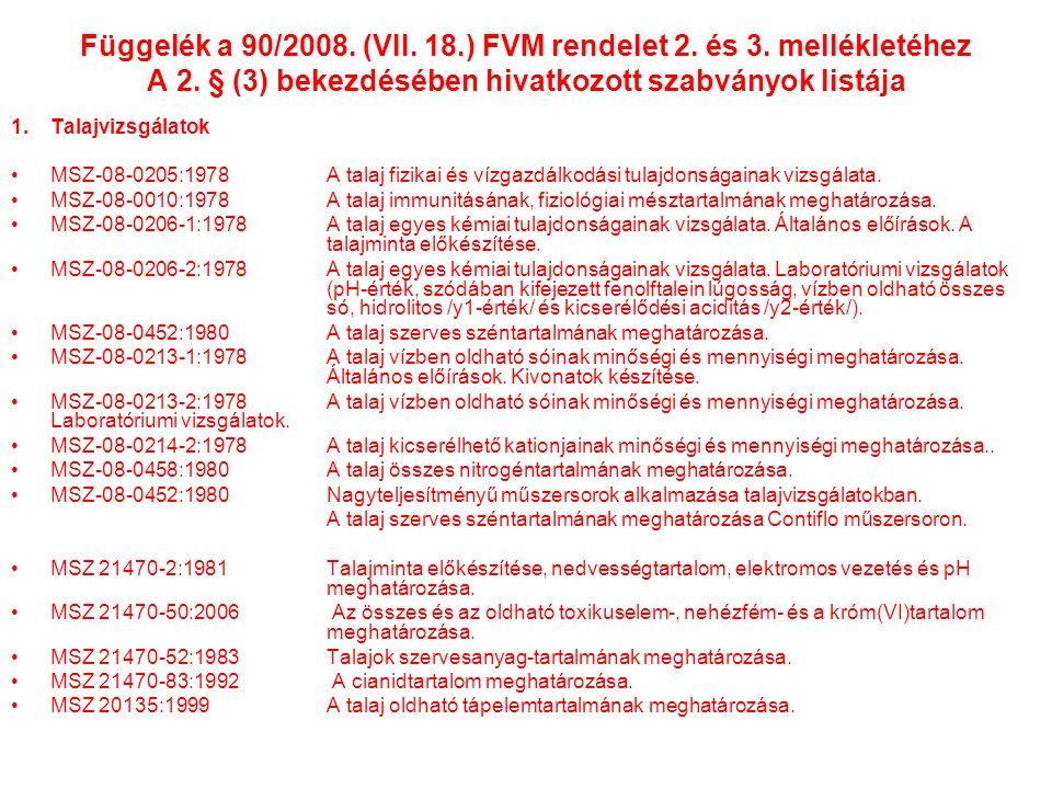 Függelék a 90/2008. (VII. 18.) FVM rendelet 2. és 3.