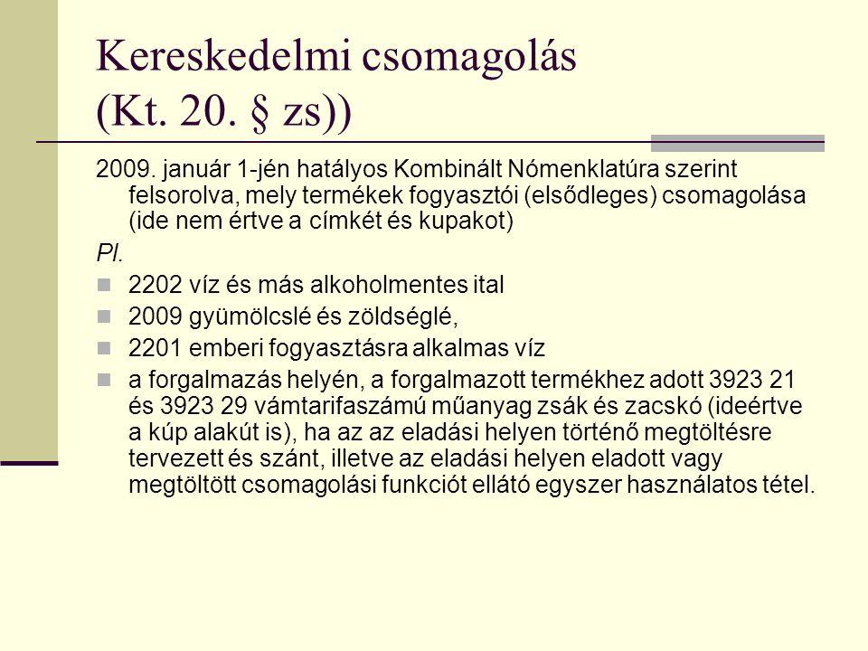 Kereskedelmi csomagolás (Kt. 20. § zs)) 2009.