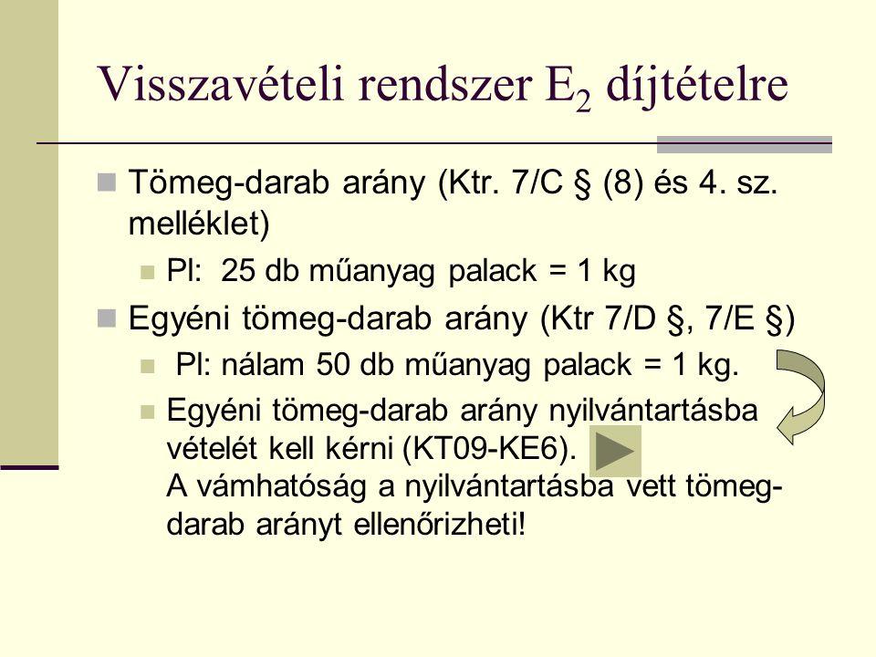 Visszavételi rendszer E 2 díjtételre Tömeg-darab arány (Ktr.