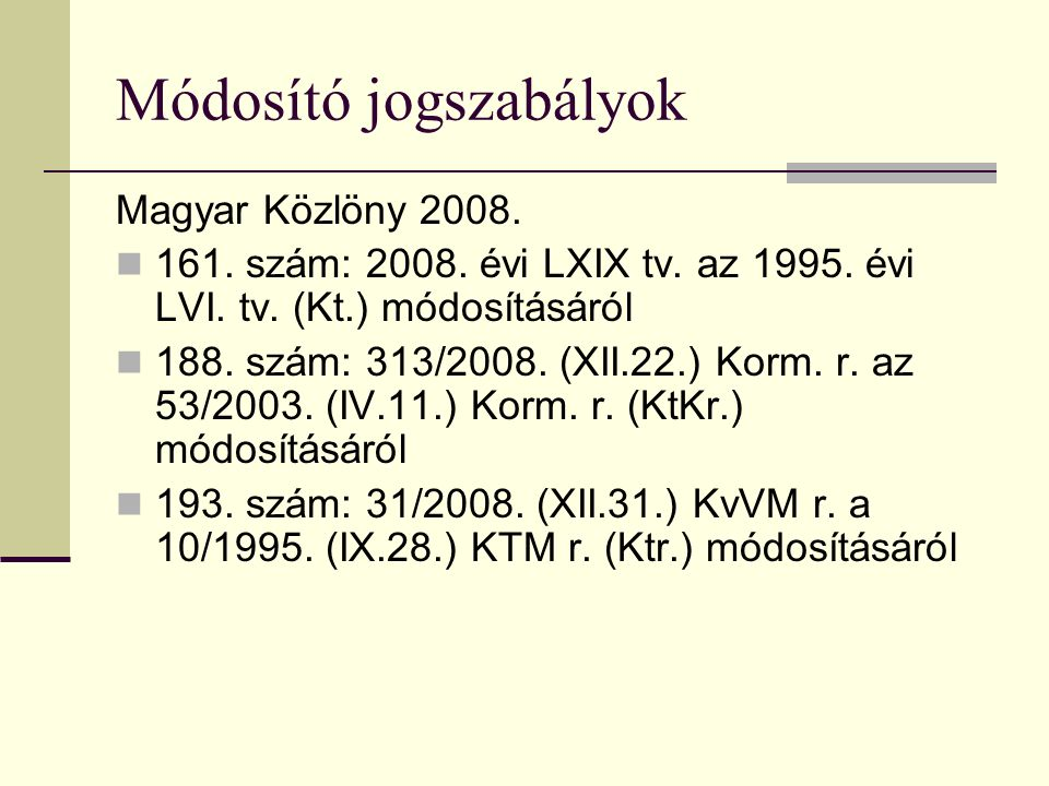 Módosító jogszabályok Magyar Közlöny 2008. 161. szám: 2008.