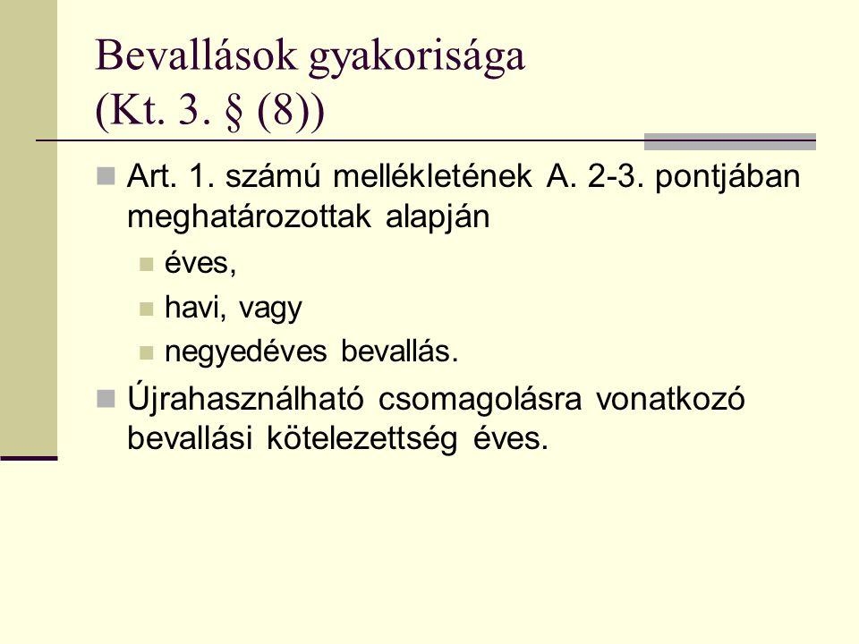 Bevallások gyakorisága (Kt. 3. § (8)) Art. 1. számú mellékletének A.