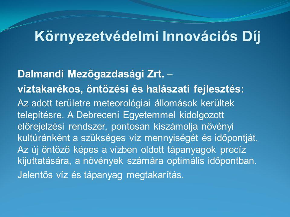 Környezetvédelmi Innovációs Díj Dalmandi Mezőgazdasági Zrt.