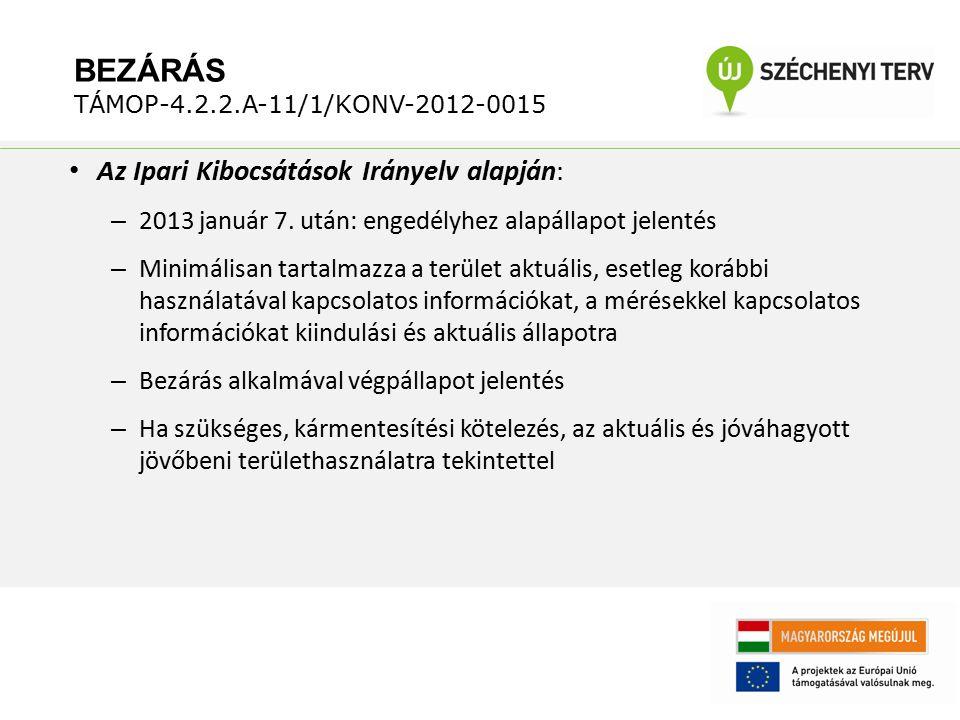 Az Ipari Kibocsátások Irányelv alapján: – 2013 január 7. után: engedélyhez alapállapot jelentés – Minimálisan tartalmazza a terület aktuális, esetleg