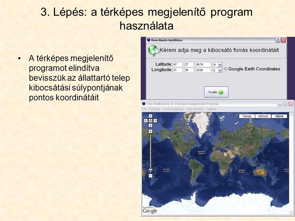 3. Lépés: a térképes megjelenítő program használata A térképes megjelenítő programot elindítva bevisszük az állattartó telep kibocsátási súlypontjának