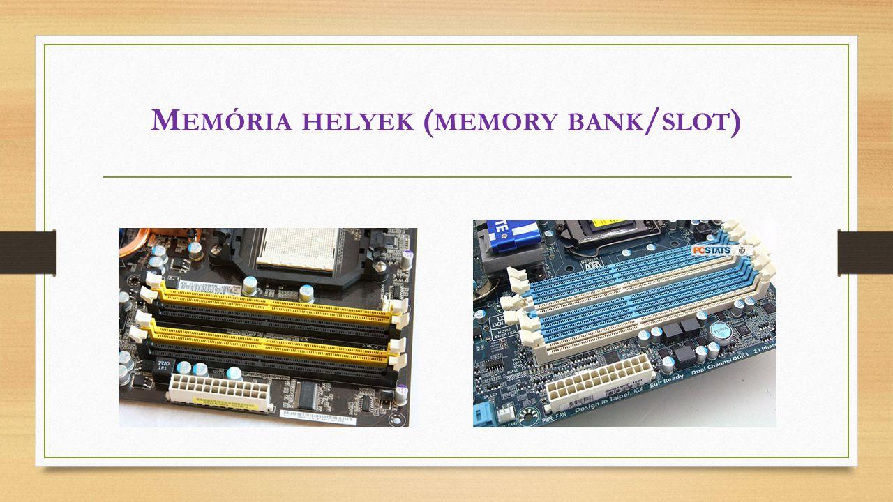 M EMÓRIA HELYEK ( MEMORY BANK / SLOT )