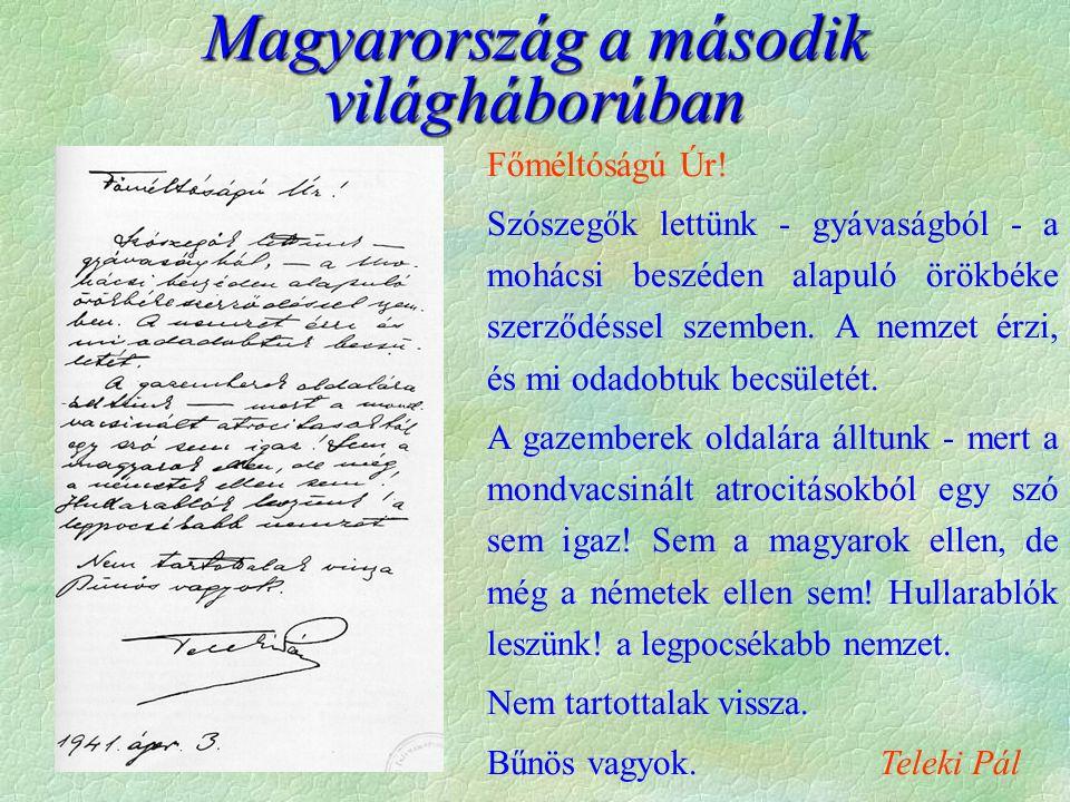 Magyarország a második világháborúban Főméltóságú Úr.