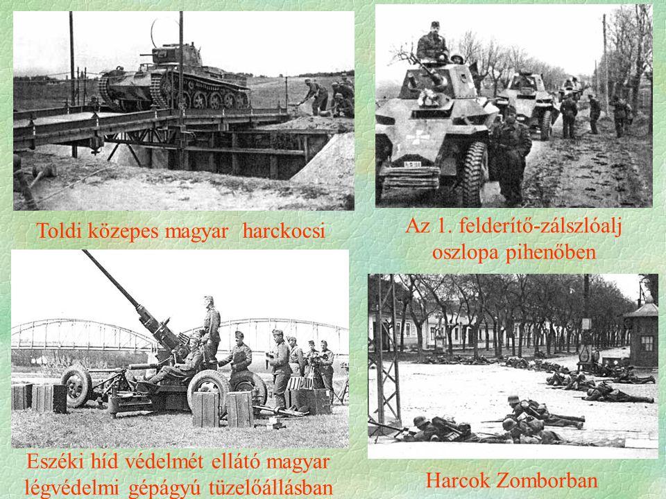 Harcok Zomborban Eszéki híd védelmét ellátó magyar légvédelmi gépágyú tüzelőállásban Az 1.