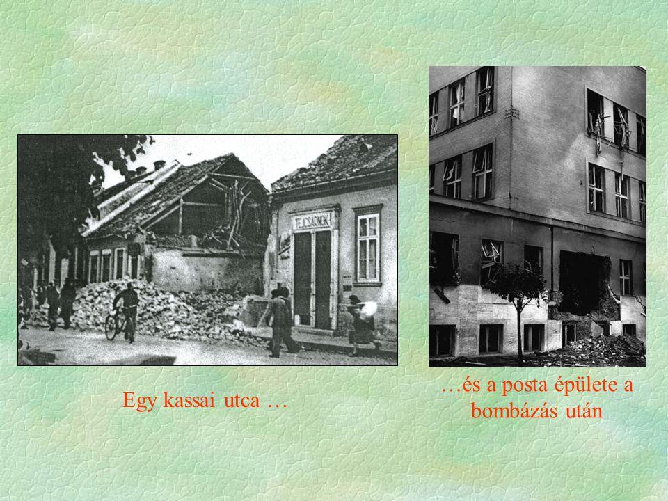 …és a posta épülete a bombázás után Egy kassai utca …