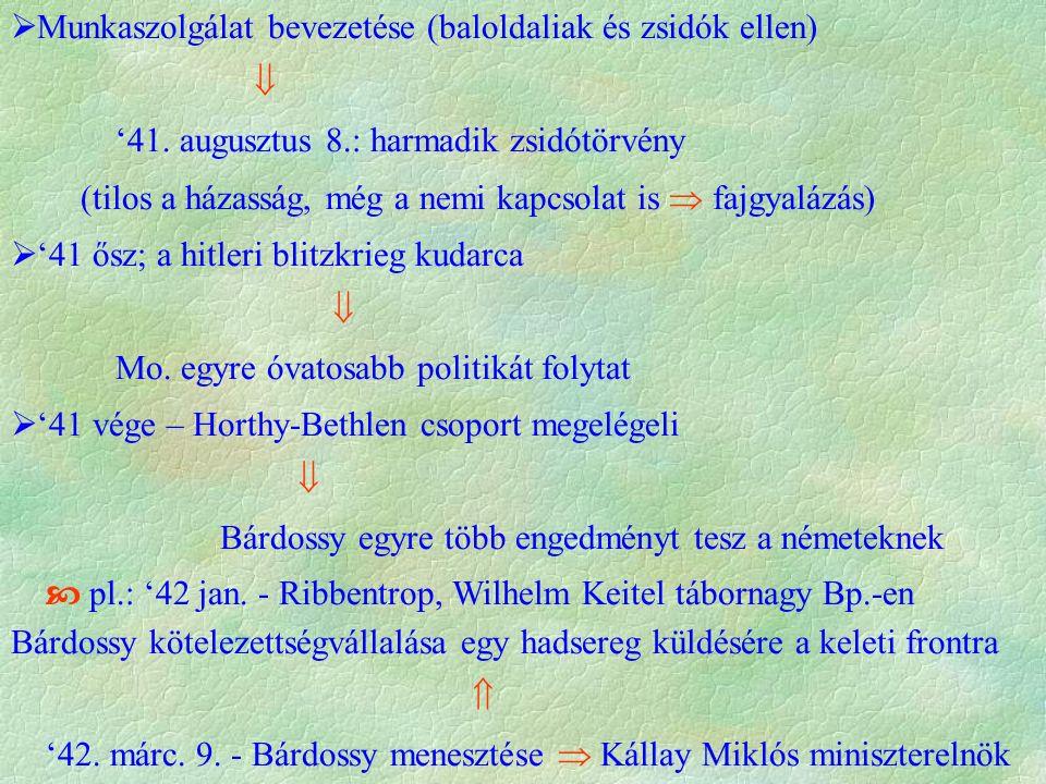  Munkaszolgálat bevezetése (baloldaliak és zsidók ellen)  '41.