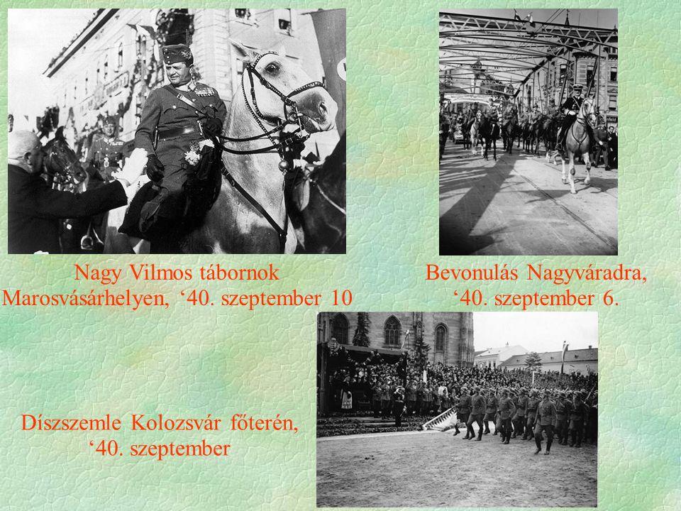 Nagy Vilmos tábornok Marosvásárhelyen, '40. szeptember 10 Díszszemle Kolozsvár főterén, '40.