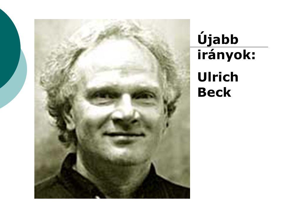 Újabb irányok: Ulrich Beck