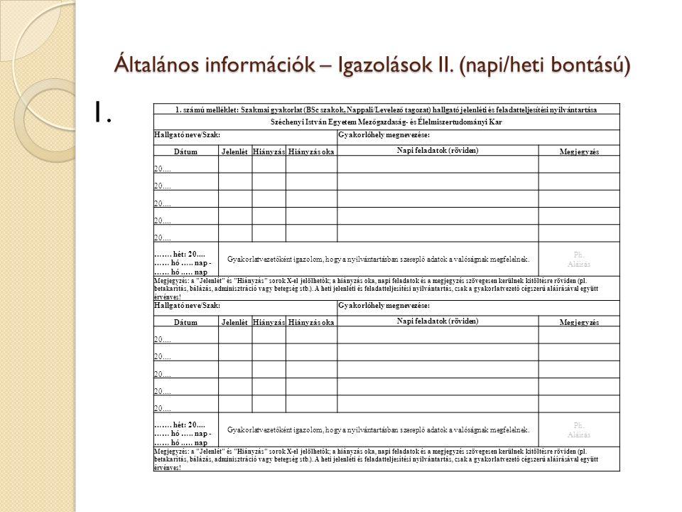 Általános információk – Igazolások II. (napi/heti bontású) 1.