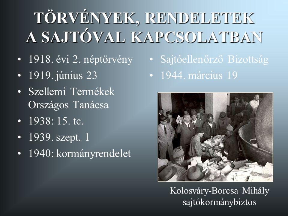 TÖRVÉNYEK, RENDELETEK A SAJTÓVAL KAPCSOLATBAN 1918.