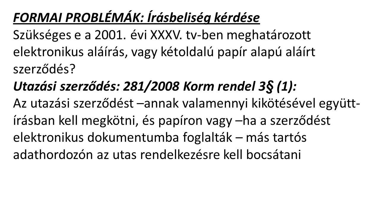 FORMAI PROBLÉMÁK: Írásbeliség kérdése Szükséges e a 2001.