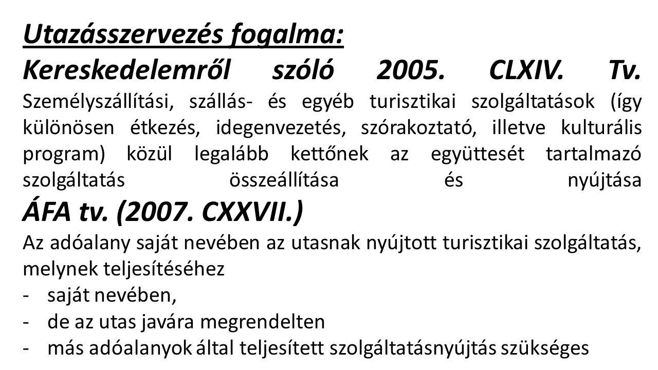 Utazásszervezés fogalma: Kereskedelemről szóló 2005.