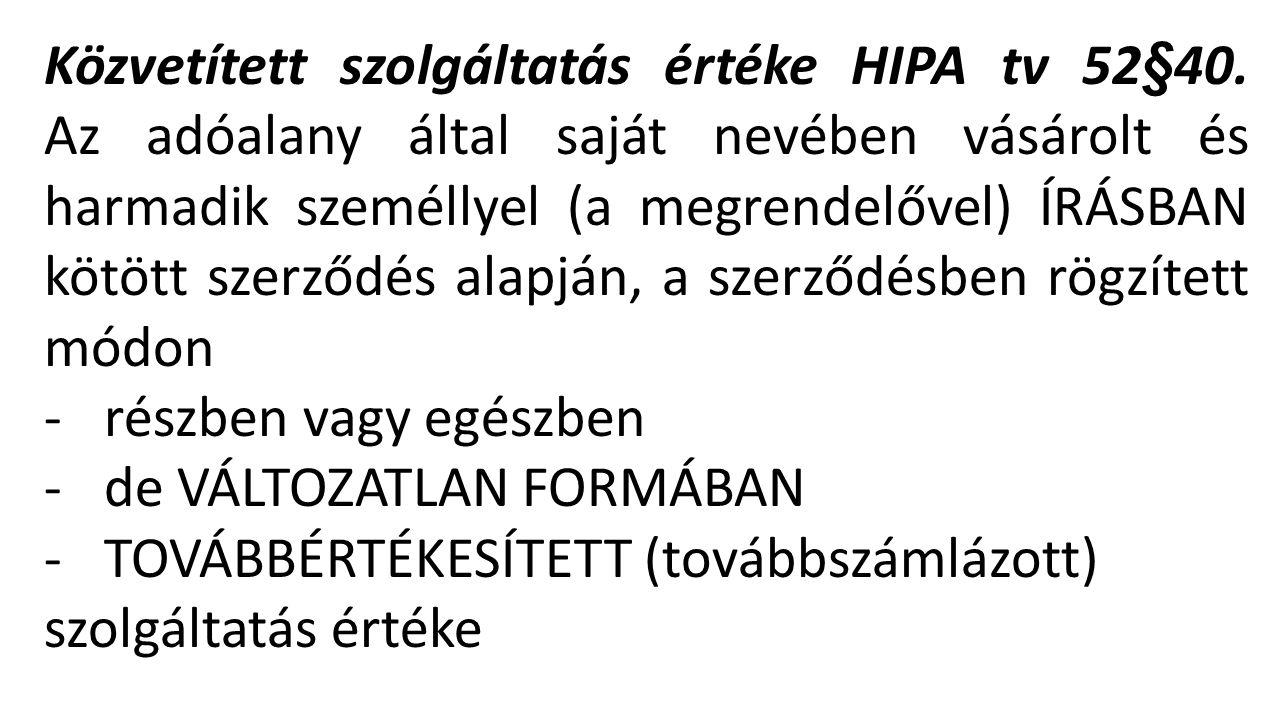Közvetített szolgáltatás értéke HIPA tv 52§40.