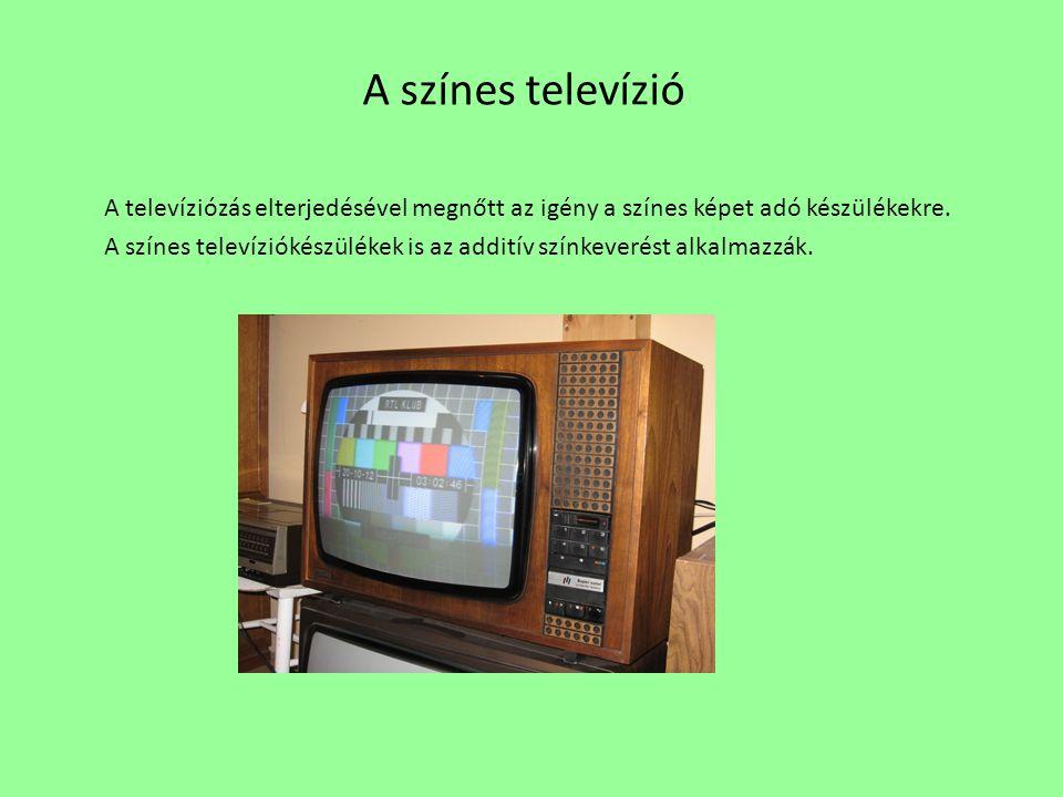 A színes televízió A televíziózás elterjedésével megnőtt az igény a színes képet adó készülékekre.