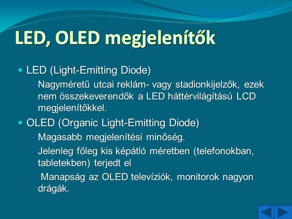 LED (Light-Emitting Diode) LED (Light-Emitting Diode)  Nagyméretű utcai reklám- vagy stadionkijelzők, ezek nem összekeverendők a LED háttérvilágítású